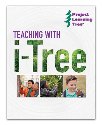 Cover image from Project Learning Tree's Teaching with i-Tree Curriculum.