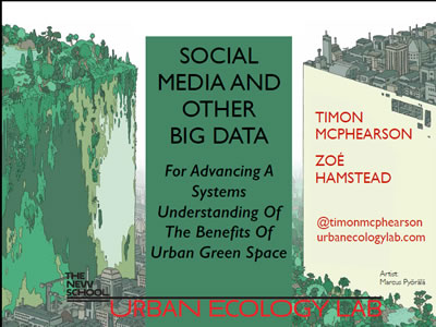 Poster for seminar: Social Media and Other Big Data For Advancing a Systems Understanding of Benefits of Urban Green Space with Timon McPherson and Zoe Hamstead